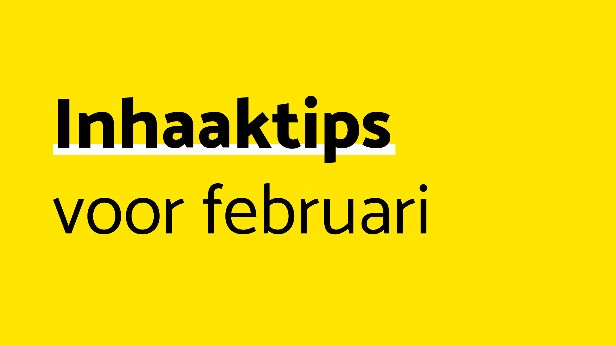 Inhaaktips-februari