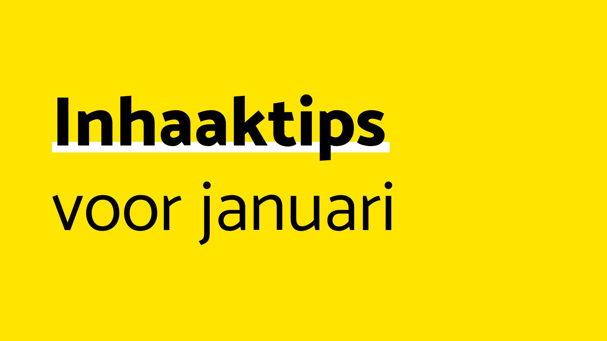 Inhaaktips-januari